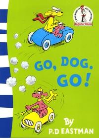 Philip-D Eastman - Go, Dog. Go!.