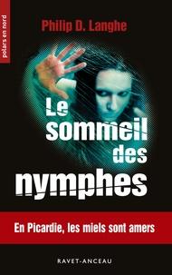 Philip D. Langhe - Le sommeil des nymphes.