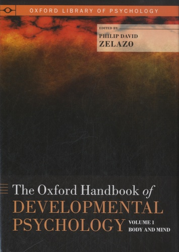 Philip David Zelazo - The Oxford Handbook of Developmental Psychology - Two-Volume Set.