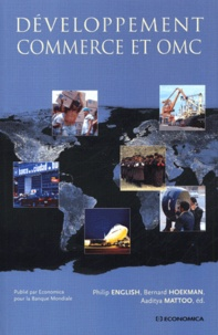 Philip English et Bernard Hoekman - Développement, commerce et OMC.