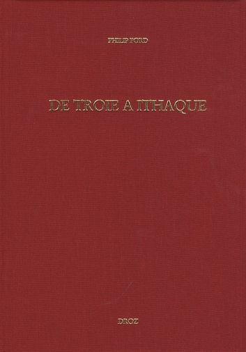 De Troie à Ithaque. Réception des épopées homériques à la Renaissance