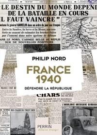 Philip G. Nord - France 1940 - Défendre la République.