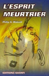 Philip G Walcott - L'esprit meurtrier.