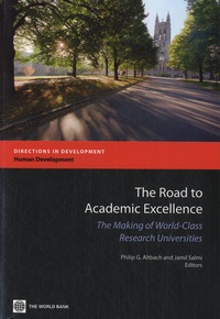 Philip Geoffrey Altbach et Jamil Salmi - The Road to Academic Excellence - The Making of World-class Research Universities.