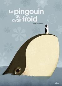 Philip Giordano - Le pingouin qui avait froid.