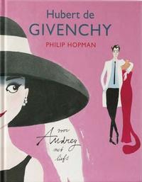 Philip Hopman - Hubert de Givenchy - Pour Audrey avec tout mon amour.