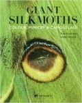 Philip Howse et Kirby Wolfe - Giant Silkmoths - Colour, Mimicry & Camouflage.