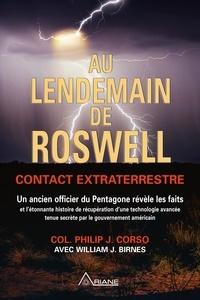 Philip J. Corso et Louis Royer - Au lendemain de Roswell - Contact extraterrestre.