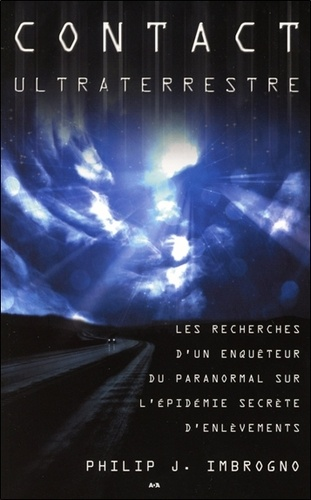 Philip J. Imbrogno - Contact ultraterrestre.