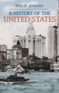 Philip Jenkins - A History of the United States.