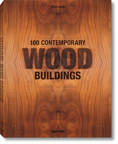 Philip Jodidio - 100 Contemporary Wood Buildings - Coffret 2 tomes.