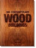 Philip Jodidio - 100 Contemporary Wood Buildings.