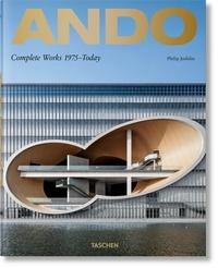 Ando- Complete Works 1975–Today - Philip Jodidio |