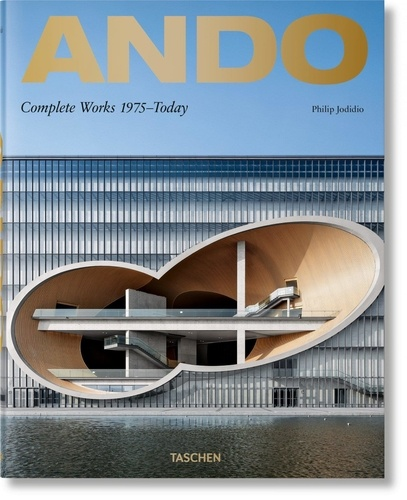 Philip Jodidio et Tadao Ando - Ando - Complete Works 1975–Today.