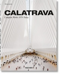 Philip Jodidio - Calatrava - Complete Works 1979-Today.