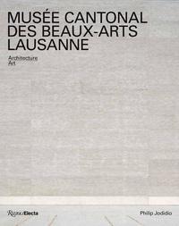 Philip Jodidio - Musée cantonal des Beaux-Arts Lausanne - Architecture Art.