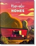Philip Jodidio et Russ Gray - Nomadic homes - L'architecture mobile.