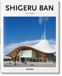 Philip Jodidio - Shigeru Ban - L'architecture de la surprise.