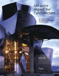 Un autre regard sur larchitecture - Découvrir les secrets des plus beaux monuments à travers le monde.pdf