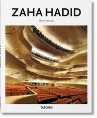 Philip Jodidio - Zaha Hadid (1950-2016) - Faire exploser l'espace pour le remettre en forme.