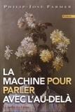 Philip José Farmer - La Machine pour parler avec l'Au-delà - Un exorcisme, rituel trois.