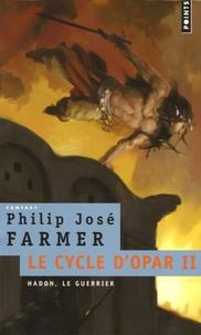 Philip José Farmer - Le Cycle d'Opar Tome 2 : Hadon, le guerrier.