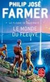 Philip José Farmer - Le Fleuve de l'Eternité Tome 1 : Le monde du fleuve.