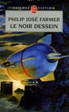 Philip José Farmer - Le Fleuve de l'Eternité Tome 3 : Le Noir Dessein.