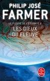 Philip José Farmer - Le Fleuve de l'Eternité Tome 5 : Les dieux du fleuve.