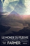 Philip José Farmer - Le Monde du fleuve - Le bateau fabuleux ; Le noir dessein ; Le labyrinthe magique ; Les dieux du fleuve.