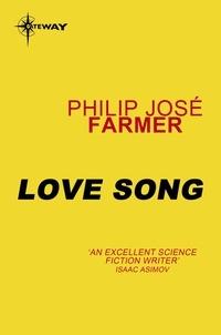 Philip José Farmer - Love Song.