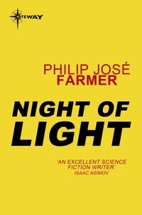 Philip José Farmer - Night of Light.