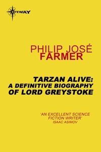 Philip José Farmer - Tarzan Alive - A Definitive Biography of Lord Greystoke.