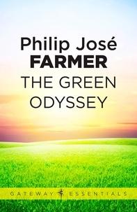 Philip José Farmer - The Green Odyssey.
