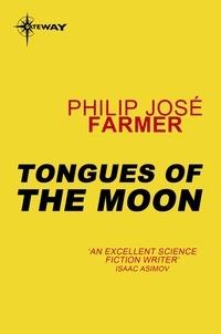 Philip José Farmer - Tongues of the Moon.