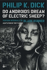 Philip K. Dick et Tony Parker - Do androids dream of electric sheep ? - Tome 5.