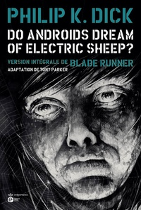 Philip K. Dick et Tony Parker - Do Androids Dream of Electric Sheep? Tome 6 : .