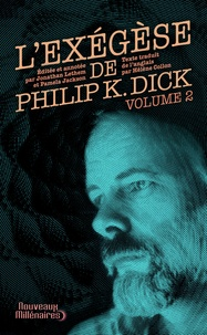 Philip K. Dick - L'Exégèse de Philip K. Dick - Tome 2.