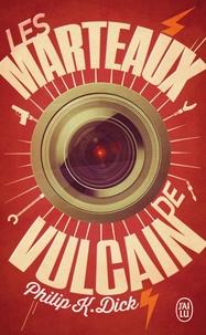Philip K. Dick - Les marteaux de Vulcain.