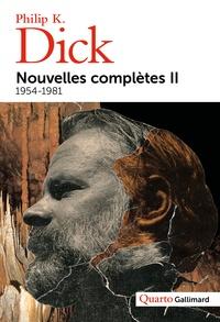 Philip K. Dick - Nouvelles complètes - Tome 2, 1954-1981.