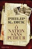 Philip K. Dick - O nation sans pudeur.