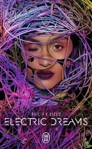 Philip K. Dick - Philip K. Dick's Electric Dreams.