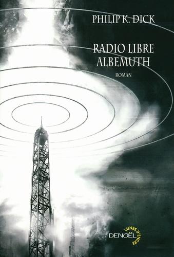 Philip K. Dick - Radio libre Albemuth.