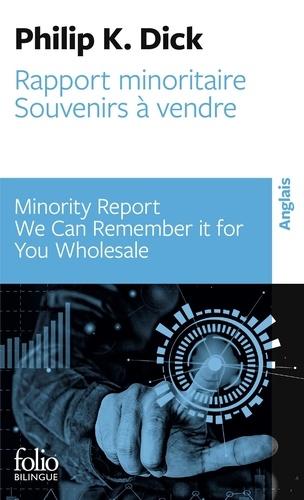 Philip K. Dick - Rapport minoritaire - Suivi de Souvenirs à vendre, édition bilingue français-anglais.