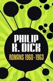 Philip K. Dick - Romans 1960-1963.