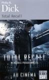 Philip K. Dick - Total Recall - Et autres récits.