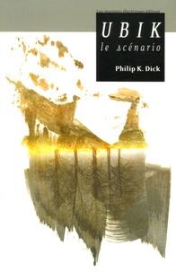 Philip K. Dick - Ubik - Le scénario.