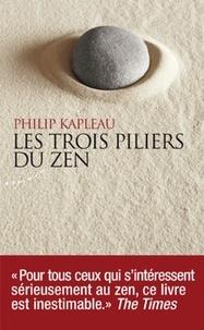 Philip Kapleau - Les trois piliers du zen.