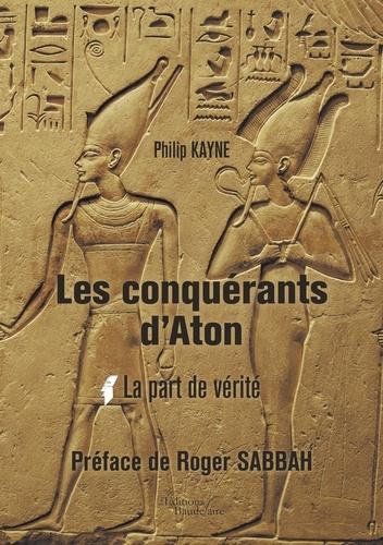 Les conquérants d'Aton -  Tome I : La part de vérité