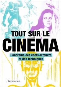 Philip Kemp - Tout sur le cinéma - Panorama des chefs-d'oeuvre et des techniques.
